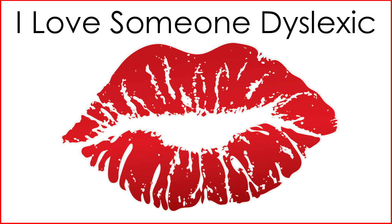 Dyslexia Awareness Campaign Upcoming >> I Love Someone Dyslexic Campaign Decoding Dyslexia North