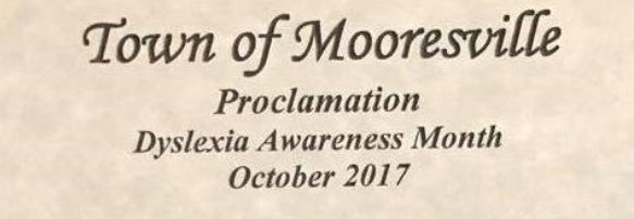 Mooresville has proclaimed October as Dyslexia Awareness Month!